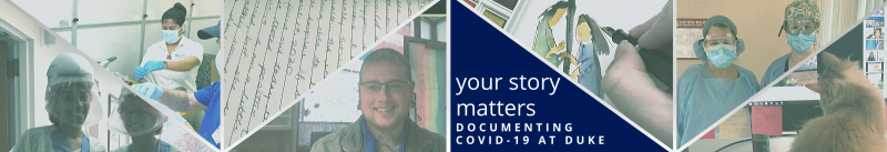 Your Story Matters! Documenting COVID-19 at Duke